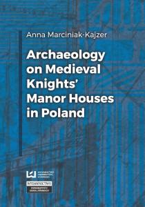 marciniak-kajzer_archeology_on_medieval