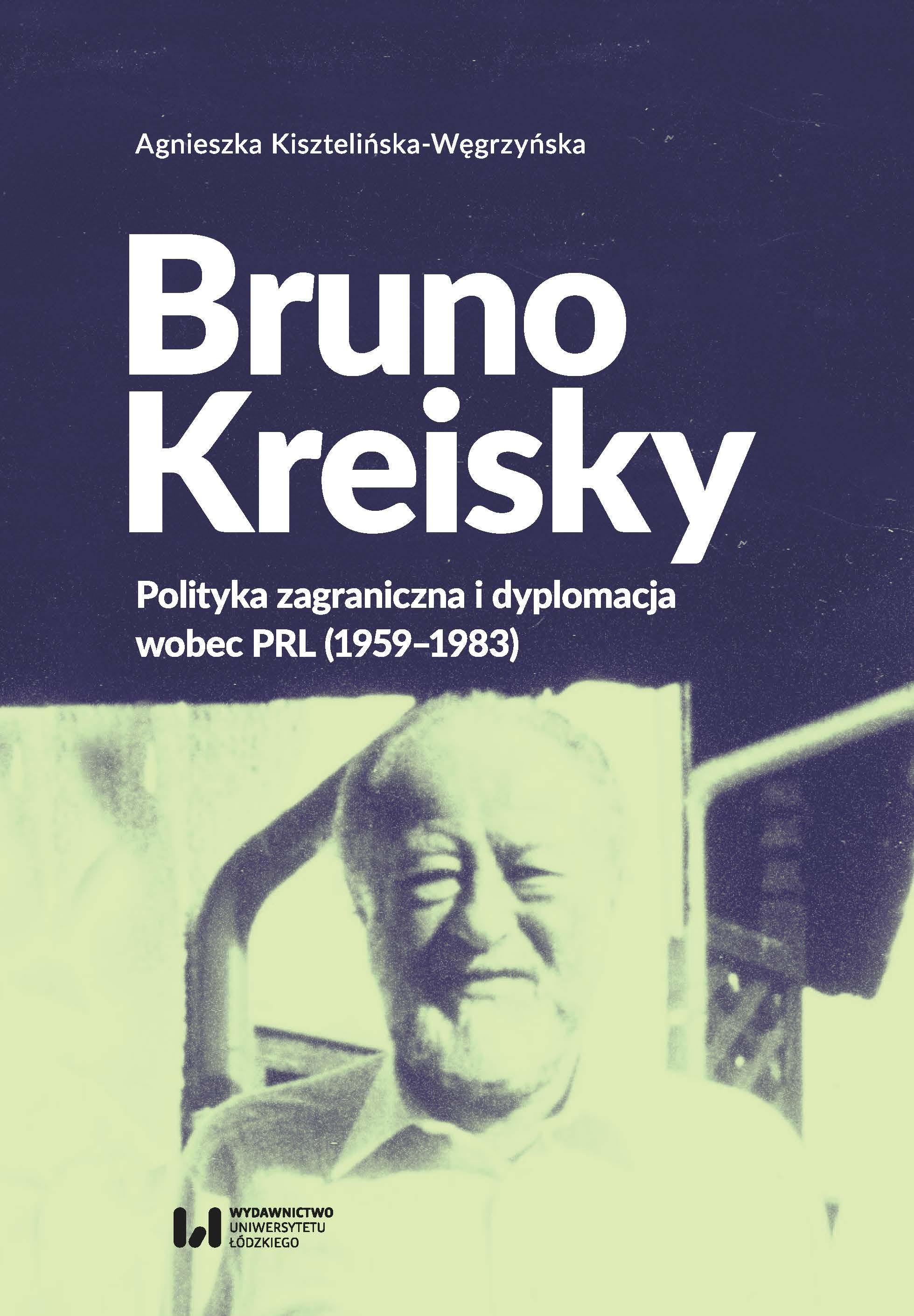 Znalezione obrazy dla zapytania Bruno Kreisky. Polityka zagraniczna i dyplomacja wobec PRL (1959-1983)