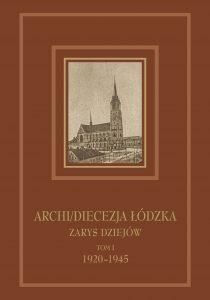 Archidiecezja Łódzka-Zarys dziejów t1